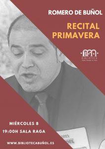 Recital Primavera: Romero de Buñol @ Biblioteca Pública Municipal de Buñol Cronista Fernando Galarza. Sala Raga