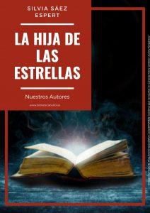 Nuestros Autores: La hija de las estrellas @ Biblioteca Pública Municipal Cronista Fernando Galarza. Sala Raga