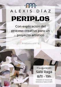 """BibliotecArte: Periplos de Alexis Díaz @ Biblioteca Pública Municipal de Buñol """"Cronista Fernando Galarza"""""""